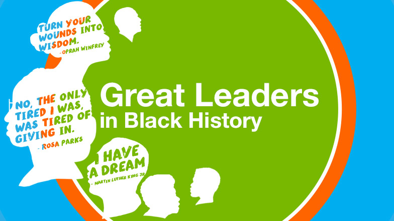 Great Leaders of Black History Month