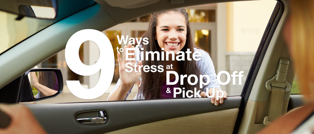 9 Ways to Eliminate Stress at Drop Off and Pick Up