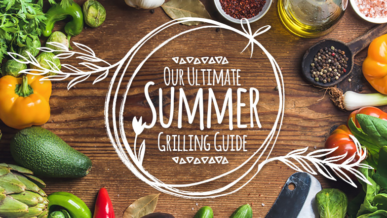 Our Ultimate Summer Grilling Guide