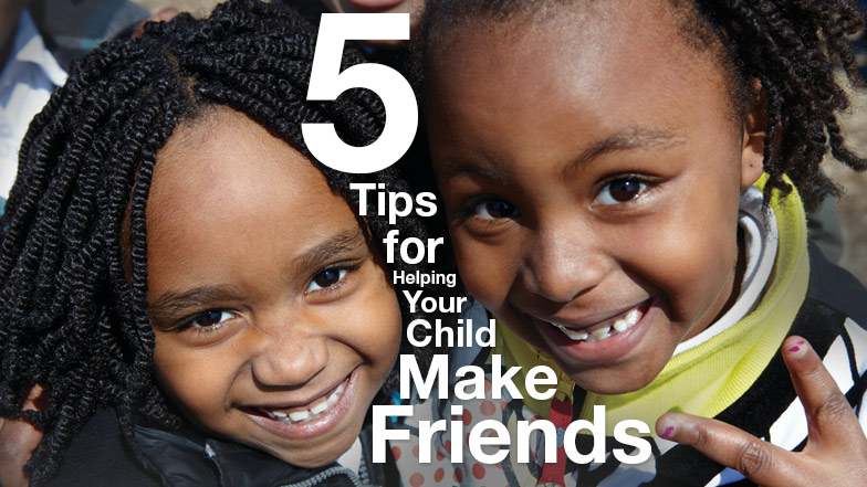 Tips for Helping Your Child Make Friends